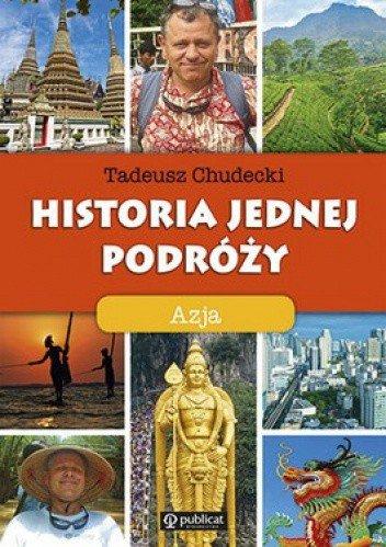 Historia jednej podróży Azja Tadeusz Chudecki
