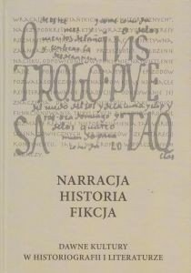 Narracja Historia Fikcja Dawne kultury w historiografii i literaturze red Łukasz Grutzmacher