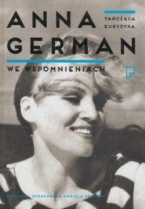 Tańcząca Eurydyka Anna German we wspomnieniach Mariola Pryzwan