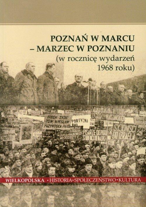 Poznań w marcu - Marzec w Poznaniu (w rocznicę wydarzeń 1968 roku)  Seweryna Wysłouch