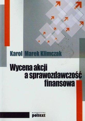 Wycena akcji a sprawozdawczość finansowa Karol M. Klimczak