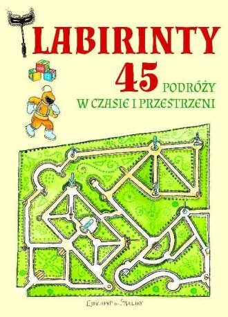 Labirynty 45 podróży w czasie i przestrzeni Anastasia Zanoncelli