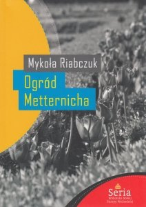 Ogród Metternicha Mykoła Riabczuk