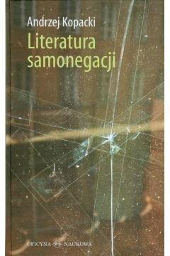 Literatura samonegacji Andrzej Kopacki