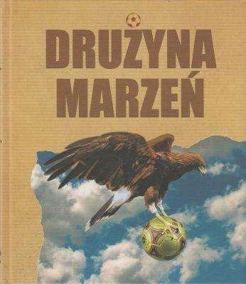 Drużyna marzeń Rafał Paśniewski