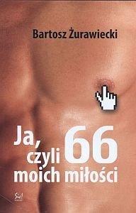 Ja czyli 66 moich miłości Bartosz Żurawiecki