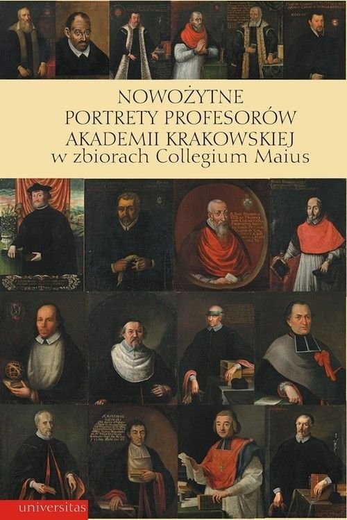 Nowożytne portrety profesorów Akademii Krakowskiej w zbiorach Collegium Maius Anna Jasińska