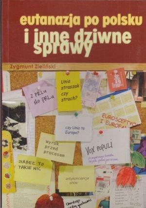 Eutanazja po polsku i inne dziwne sprawy Zygmunt Zieliński
