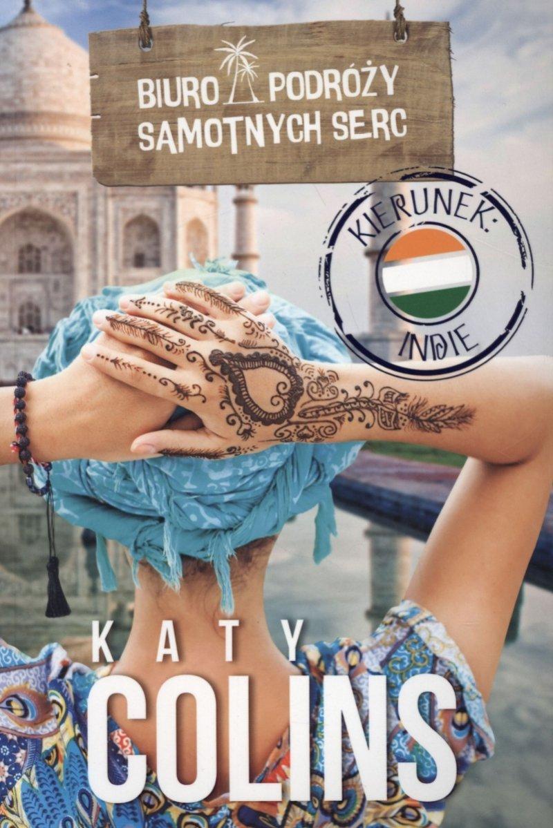 Biuro Podróży Samotnych Serc Kierunek Indie Katy Colins