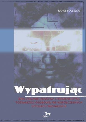 Wypatrując Rafał Solewski