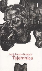 Tajemnica Jurij Andruchowycz