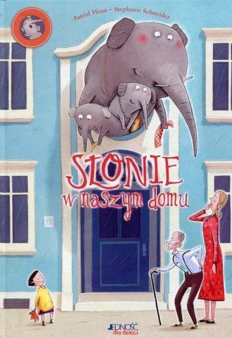 Słonie w naszym domu Astrid Henn, Stephanie Schneider