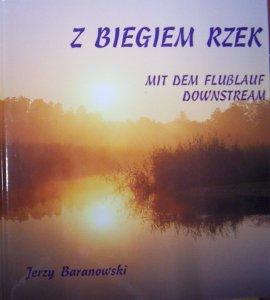 Z biegiem rzek Najpiękniejsze polskie szlaki kajakowe Jerzy Baranowski