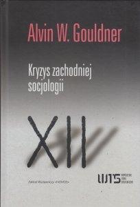 Kryzys zachodniej socjologii Alvin W Gouldner