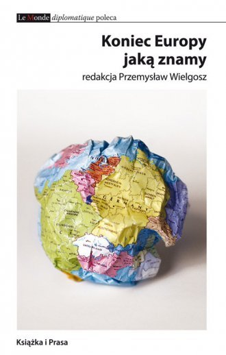 Koniec Europy jaką znamy Przemysław Wielgosz