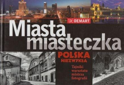 Miasta miasteczka Polska niezwykła