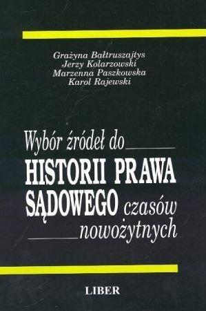 Wybór źródeł do historii prawa sądowego czasów nowożytnych