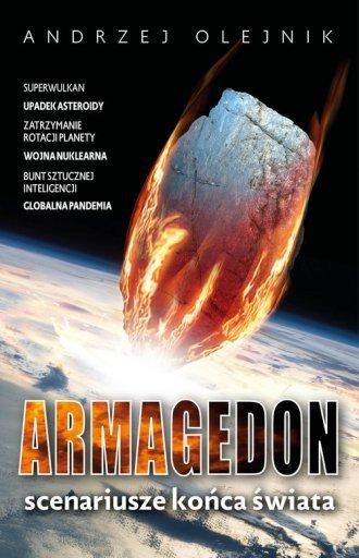 Armagedon Scenariusze końca świata Andrzej Olejnik