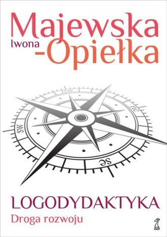 Logodydaktyka Droga rozwoju Iwona Majewska-Opiełka