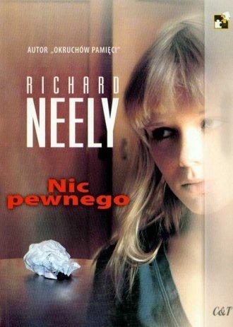 Nic pewnego Richard Neely