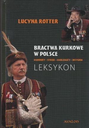 Bractwa kurkowe w Polsce leksykon Lucyna Rotter