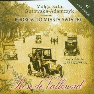 Podróż do miasta świateł Rose de Vallenord. Małgorzata Gutowska-Adamczyk (CD mp3)