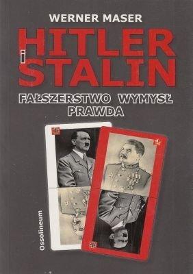 Hitler i Stalin fałszerstwo wymysł prawda Werner Maser