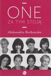 One za tym stoją Aleksandra Boćkowska