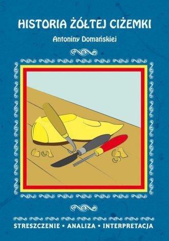 Historia żółtej ciżemki Antoniny Domańskiej Streszczenie analiza interpretacja Danuta Anusiak