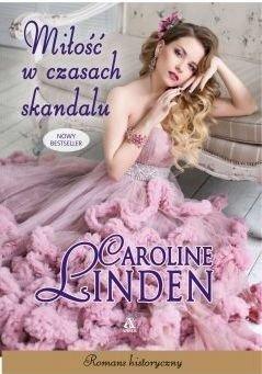 Miłość w czasach skandalu Caroline Linden