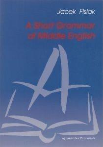 A short grammar of middle english Jacek Fisiak