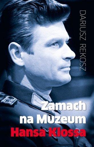 Zamach na Muzeum Hansa Klossa Dariusz Rekosz