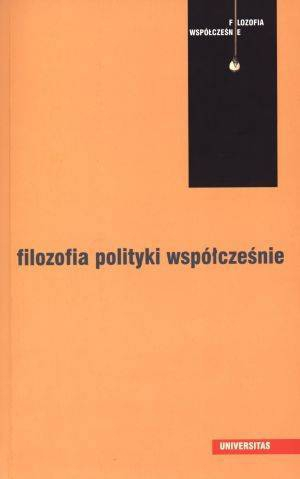 Filozofia polityki współcześnie Jolanta Zdybel, Lech Zdybel