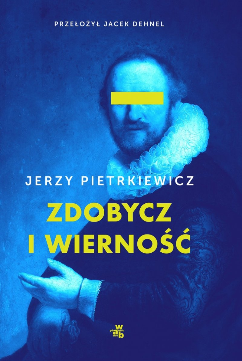 Zdobycz i wierność Jerzy Pietrkiewicz