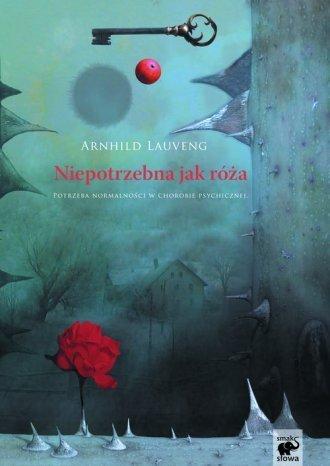 Niepotrzebna jak róża Arnhild Lauveng