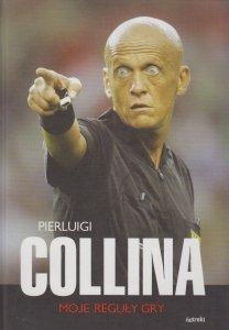 Moje reguły gry (oprawa twarda) Pierluigi Collina