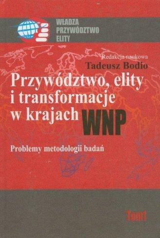 Przywództwo, elity i transformacje w krajach WNP Tadeusz Bodio