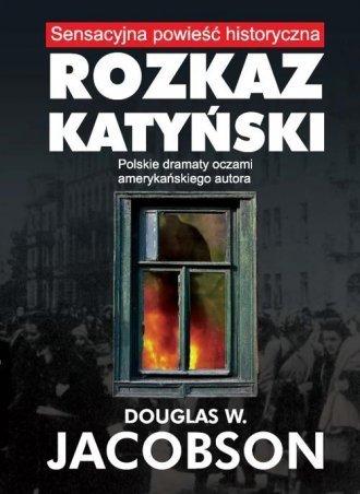 Rozkaz Katyński Douglas W. Jacobson