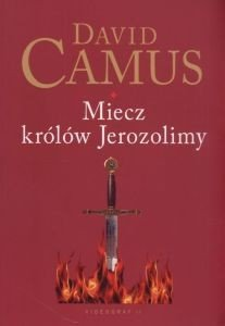 Miecz królów Jerozolimy David Camus