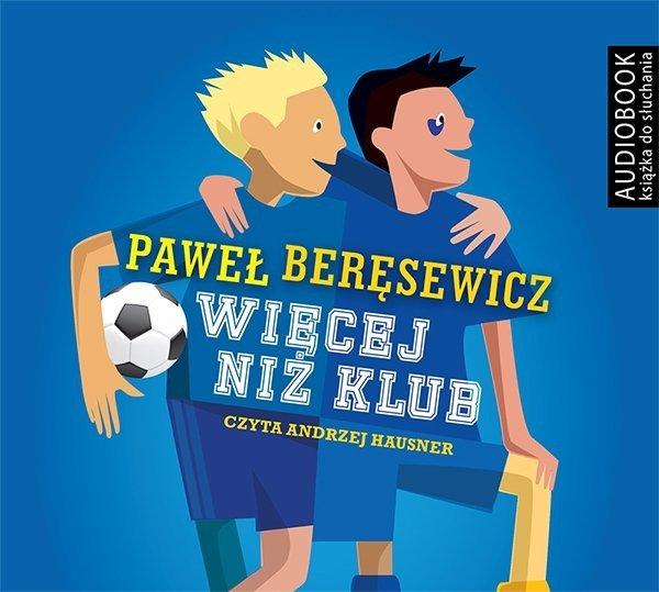 Więcej niż klub Paweł Beręsewicz Audiobook mp3 CD