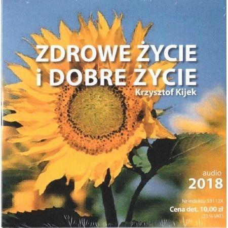 Zdrowe życie i dobre życie CD Krzysztof Kijek