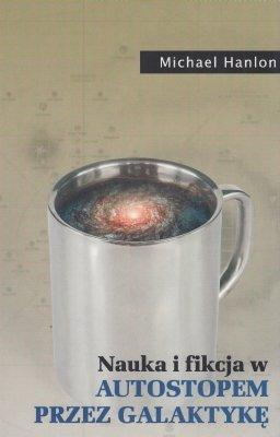 Nauka i fikcja w Autostopem przez Galaktykę Michael Hanlon
