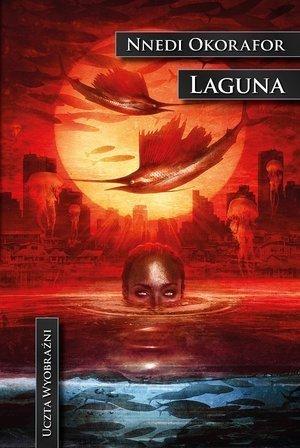 Laguna Uczta wyobraźni Nnedi Okorafor