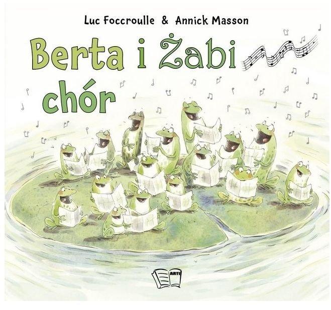 Berta i Żabi chór Luc Foccroulle Annick Masson