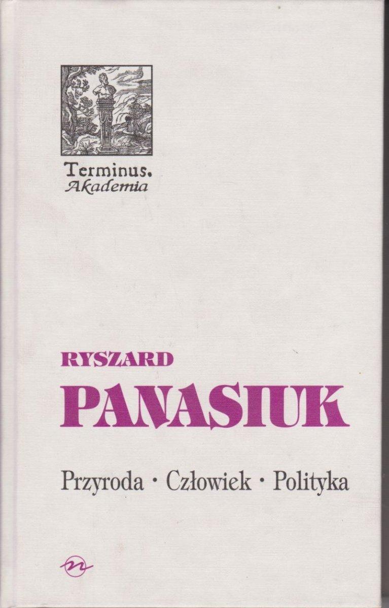 Przyroda Człowiek Polityka Ryszard Panasiuk