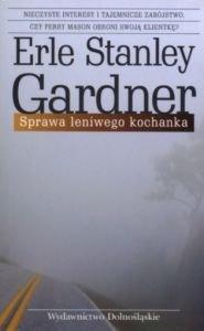 Sprawa leniwego kochanka Erle Stanley Gardner