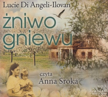Żniwo gniewu (CD mp3) Lucie Di Angeli-Ilovan