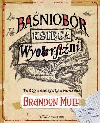 Baśniobór Księga wyobraźni Brandon Mull