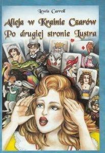 Alicja w krainie czarów / Po drugiej stronie lustra Lewis Carroll
