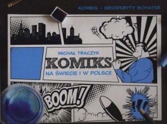 Historia komiksu w Polsce i na świecie Michał Traczyk